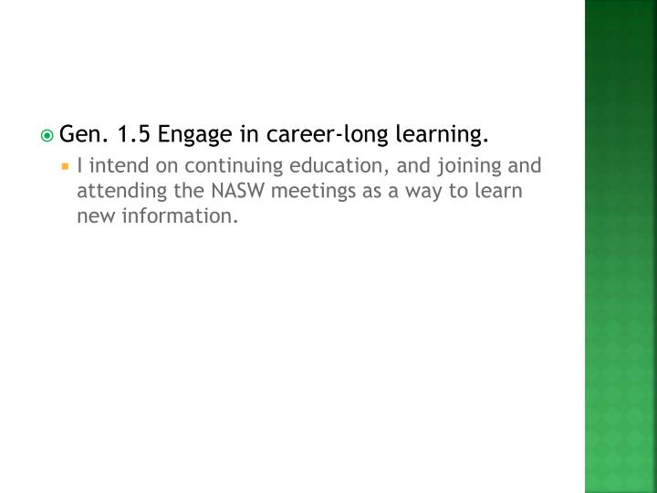 Gen. 1.5 Engage in career-long learning.