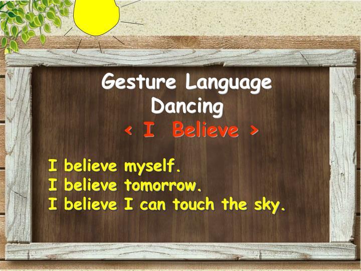 Gesture Language Dancing