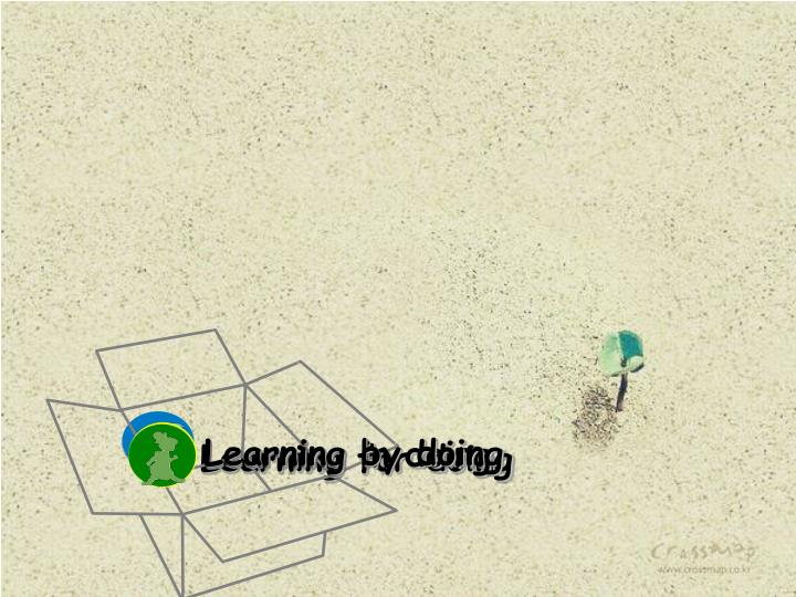 Learning in doing