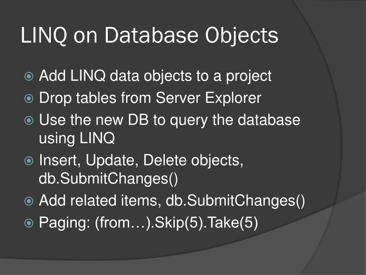 LINQ on Database Objects
