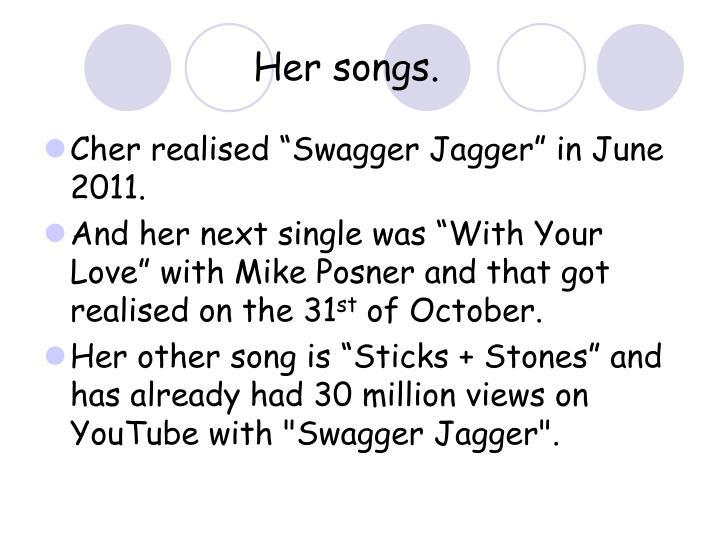 Her songs.