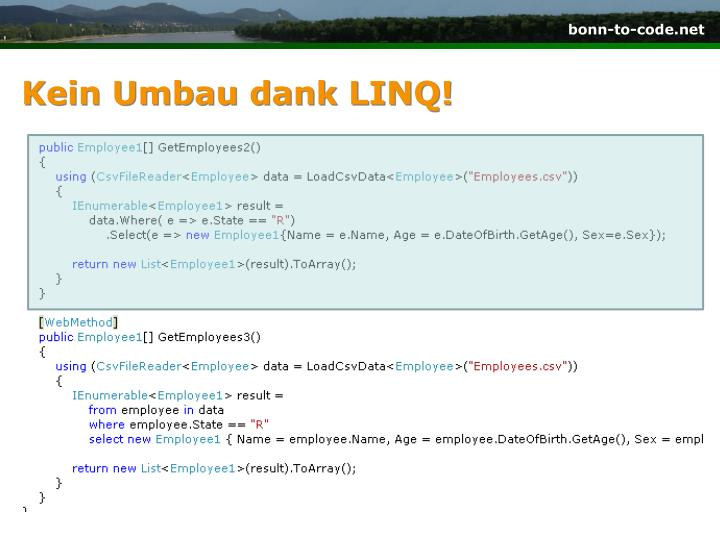 Kein Umbau dank LINQ!