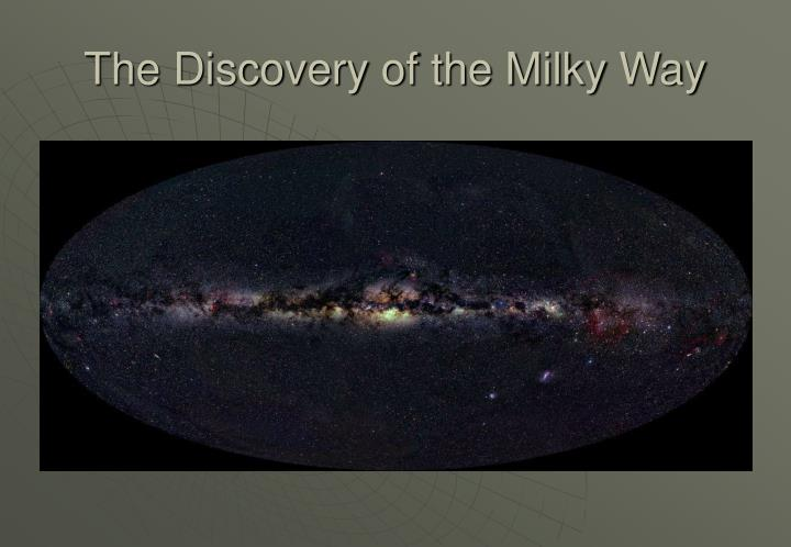 The Discovery of the Milky Way