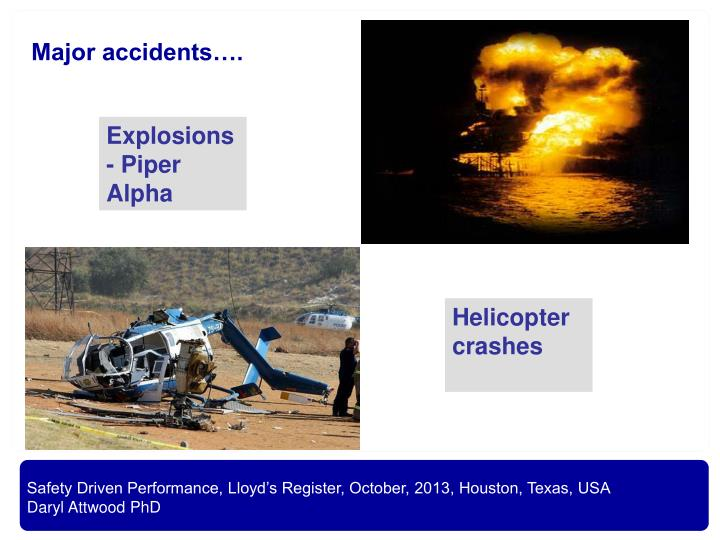 Major accidents….