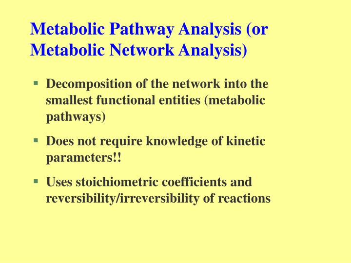 Metabolic Pathway Analysis (or Metabolic Network Analysis)