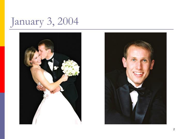 January 3, 2004