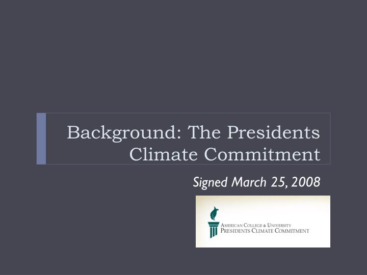 Background: The Presidents Climate Commitment
