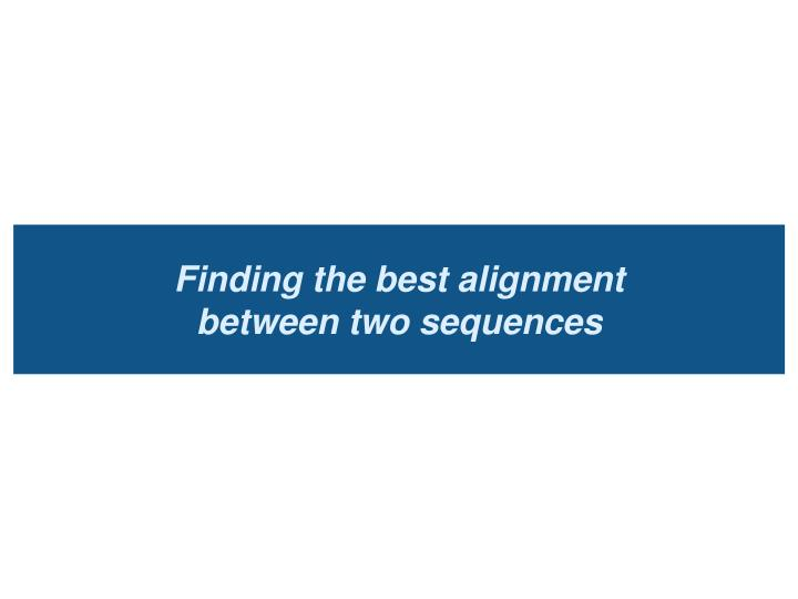 Finding the best alignment