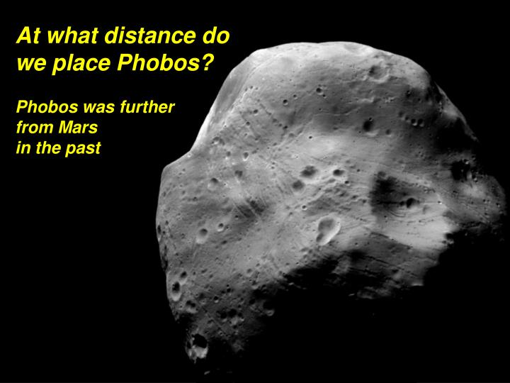 At what distance do we place Phobos?