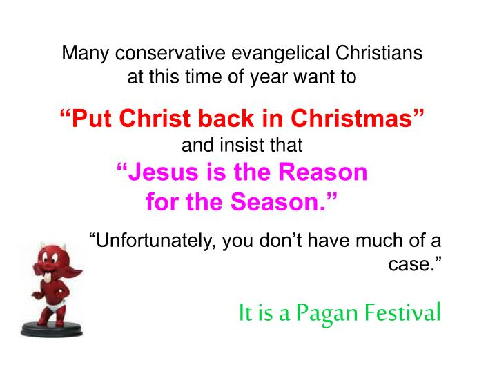 Many conservative evangelical Christians