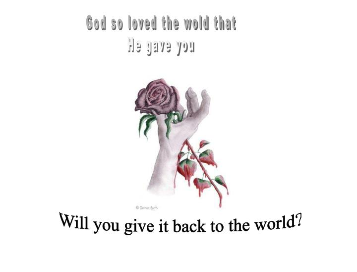 God so loved the wold that