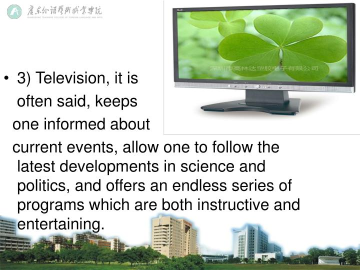 3) Television, it is