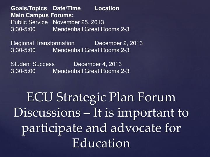 ECU Strategic Plan Forum Discussions – It is important to participate and advocate for Education