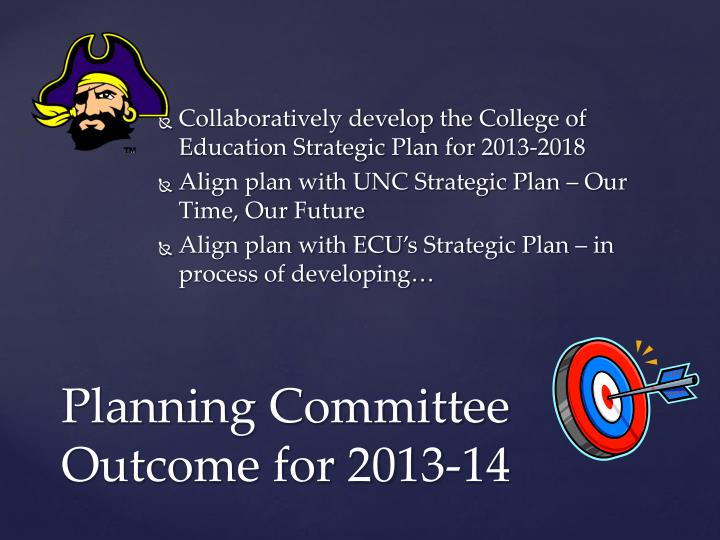 Collaboratively develop the College of Education Strategic Plan for 2013-2018