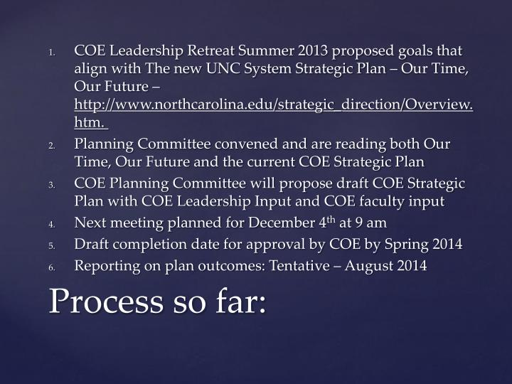 COE Leadership Retreat Summer 2013 proposed goals that align with The new UNC System Strategic Plan – Our Time, Our Future –