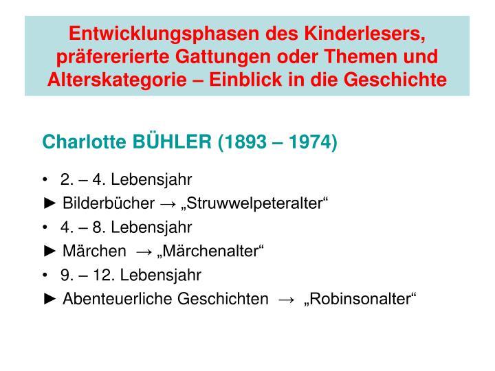 Entwicklungsphasen des Kinderlesers, präfererierte Gattungen oder Themen und Alterskategorie – Einblick in die Geschichte