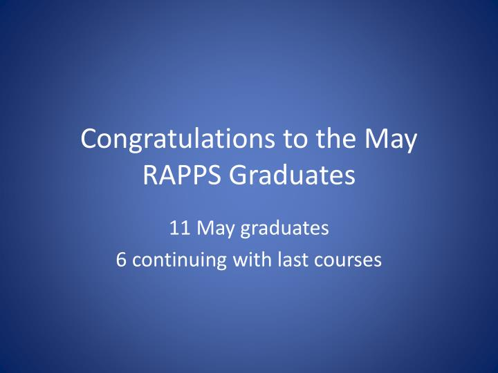 Congratulations to the May RAPPS Graduates