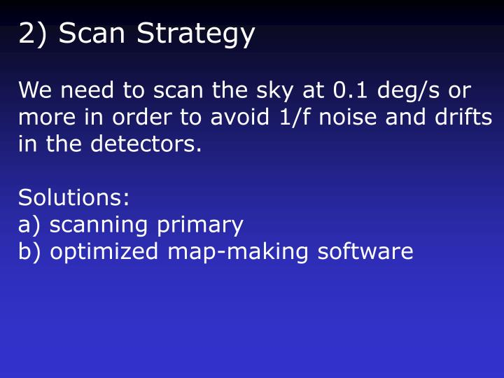 2) Scan Strategy