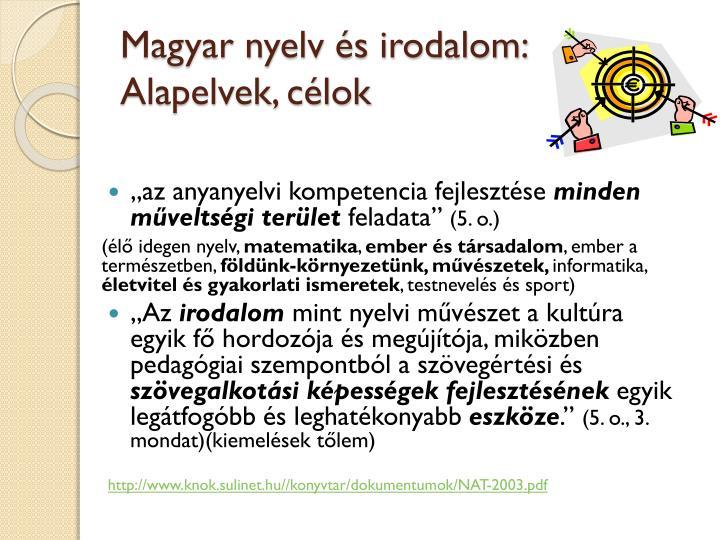 Magyar nyelv és irodalom:  Alapelvek, célok