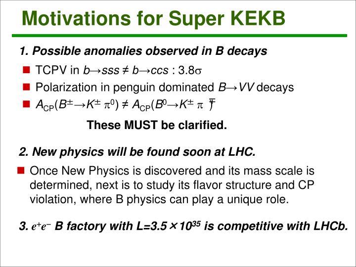 Motivations for Super KEKB