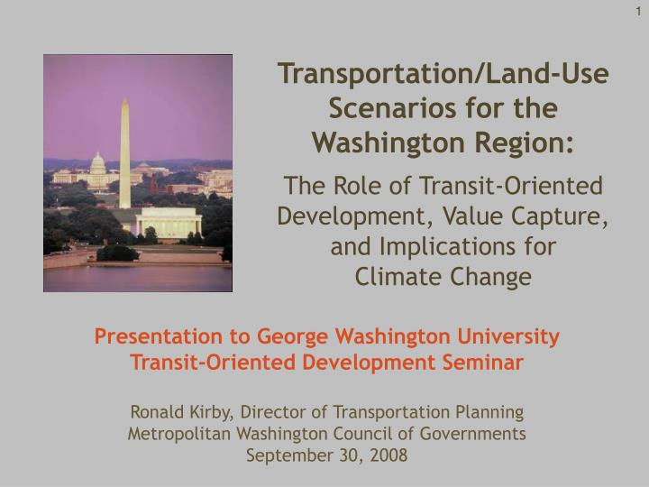 Transportation/Land-Use Scenarios for the Washington Region: