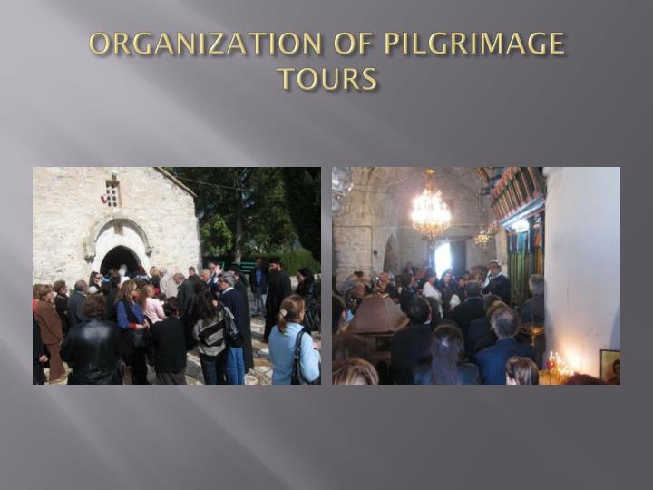 ORGANIZATION OF PILGRIMAGE TOURS