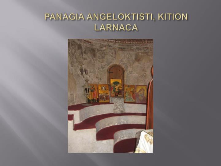 PANAGIA ANGELOKTISTI, KITION LARNACA