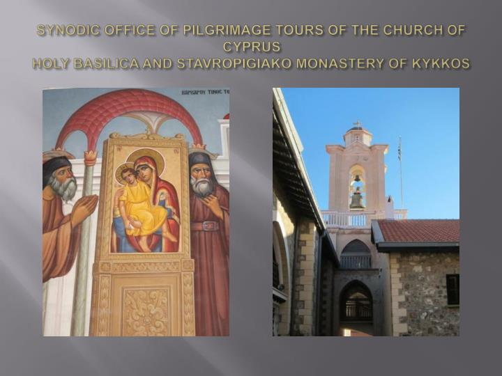 SYNODIC OFFICE OF PILGRIMAGE TOURS OF THE CHURCH OF CYPRUS