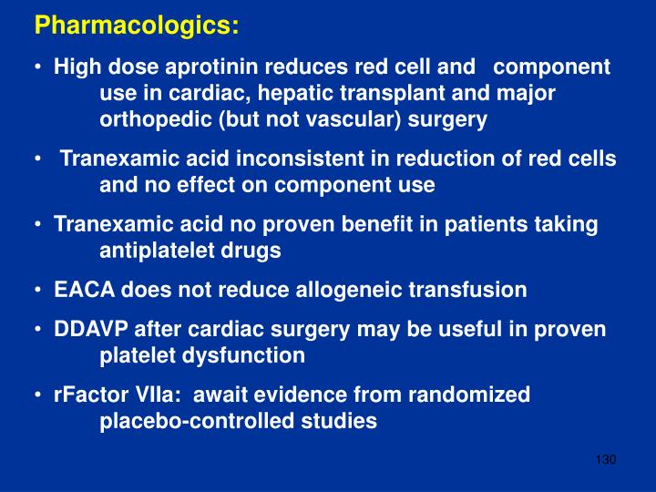 Pharmacologics: