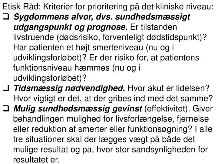 Etisk Råd: Kriterier for prioritering på det kliniske niveau: