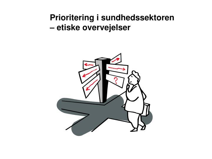 Prioritering i sundhedssektoren – etiske overvejelser