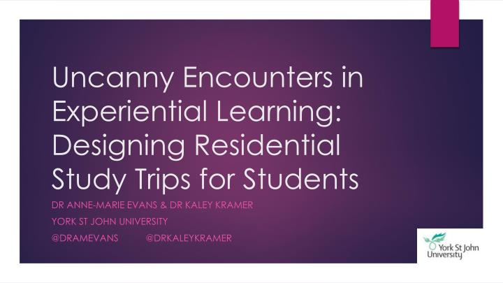 uncanny encounters in experiential learning designing residential study trips for students