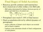 final stages of solid accretion
