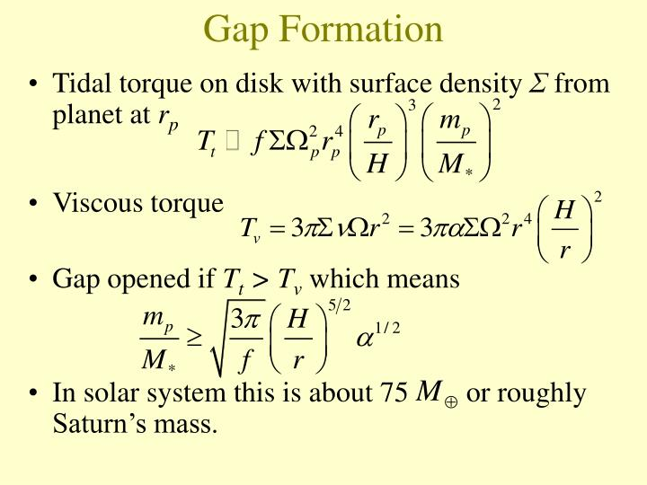 Gap Formation