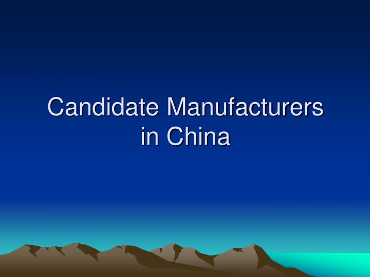 Candidate Manufacturers