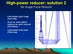 high power reducer solution 2 re image focal reducer