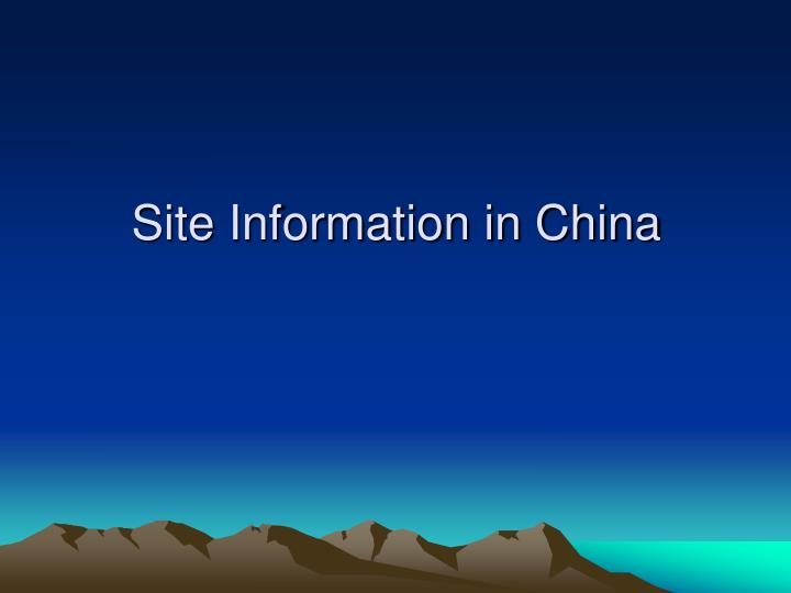 Site Information in China