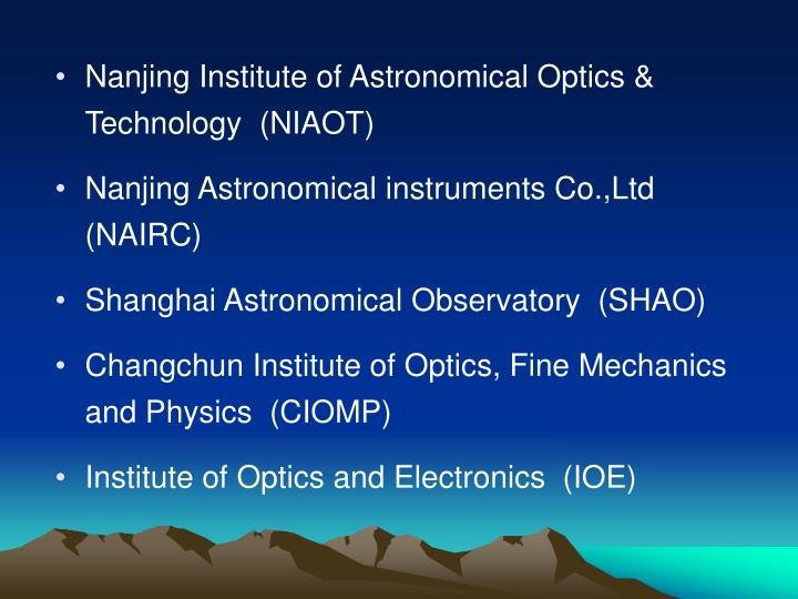 Nanjing Institute of Astronomical Optics & Technology  (NIAOT)