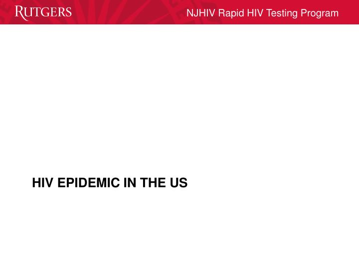 HIV EPIDEMIC IN THE US