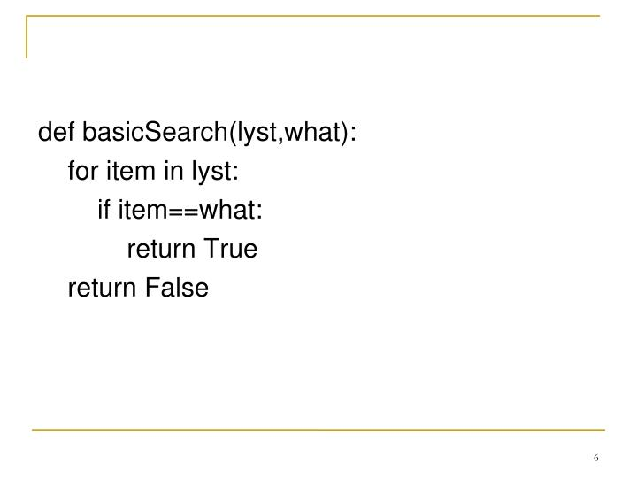 def basicSearch(lyst,what):