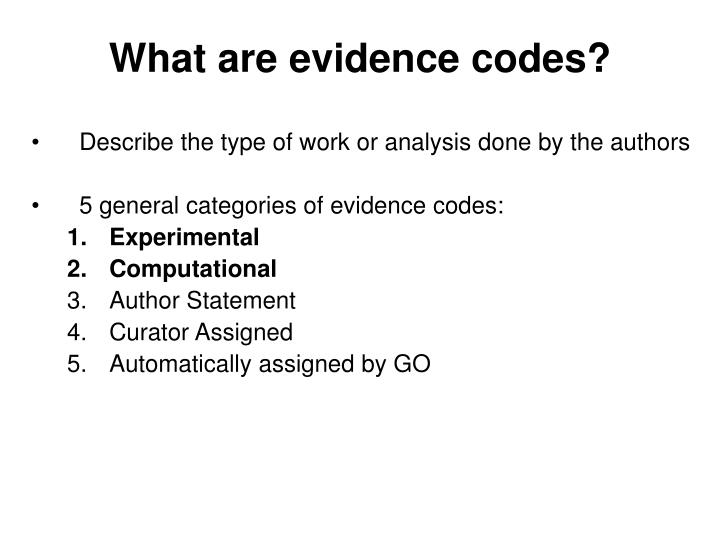 What are evidence codes?