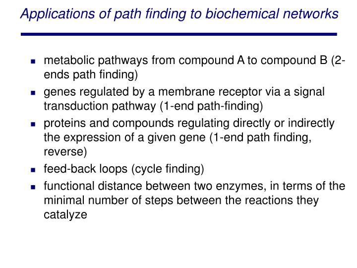 Applications of path finding to biochemical netwo