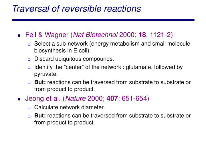 Traversal of reversible reactions