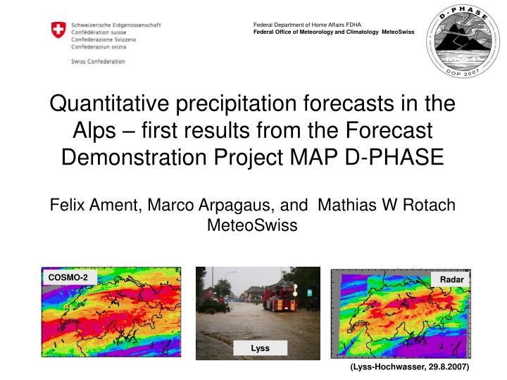 Quantitative precipitation forecasts in the Alps – first results from the Forecast Demonstration Project MAP D-PHASE