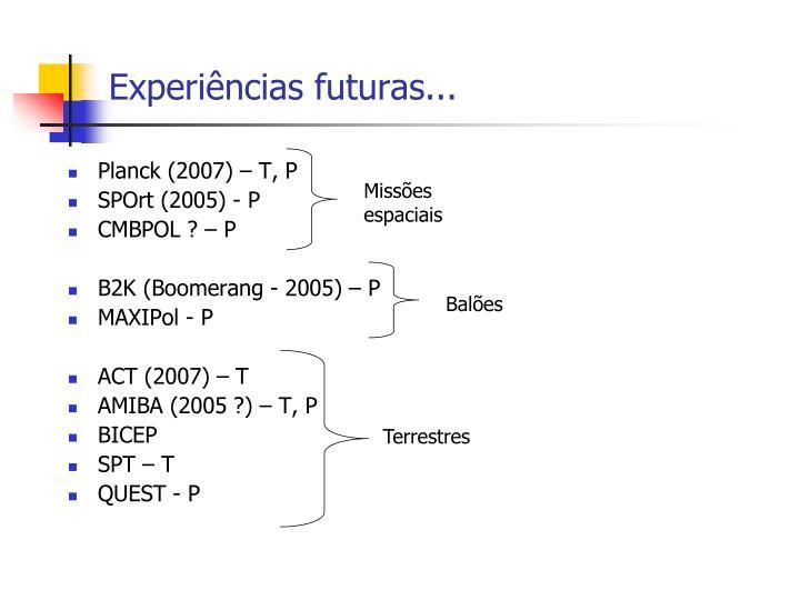 Experiências futuras...