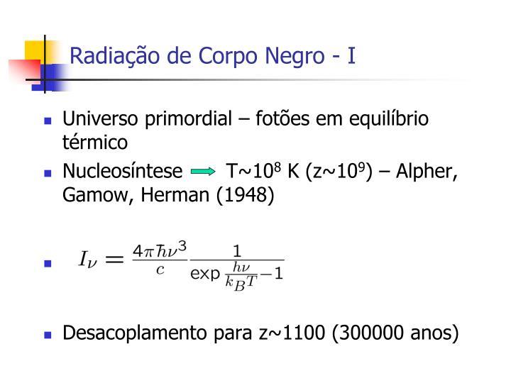 Radiação de Corpo Negro - I