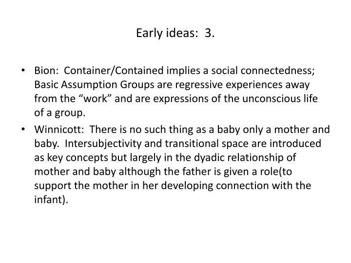 Early ideas:  3.