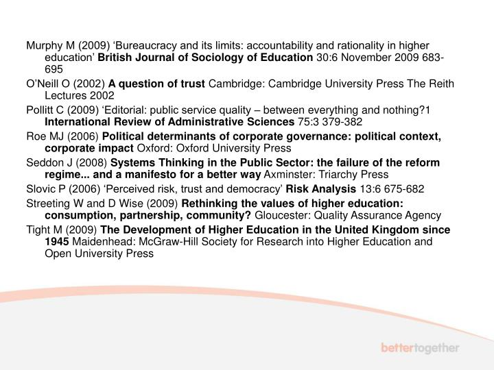 Murphy M (2009) 'Bureaucracy and its limits: accountability and rationality in higher education'
