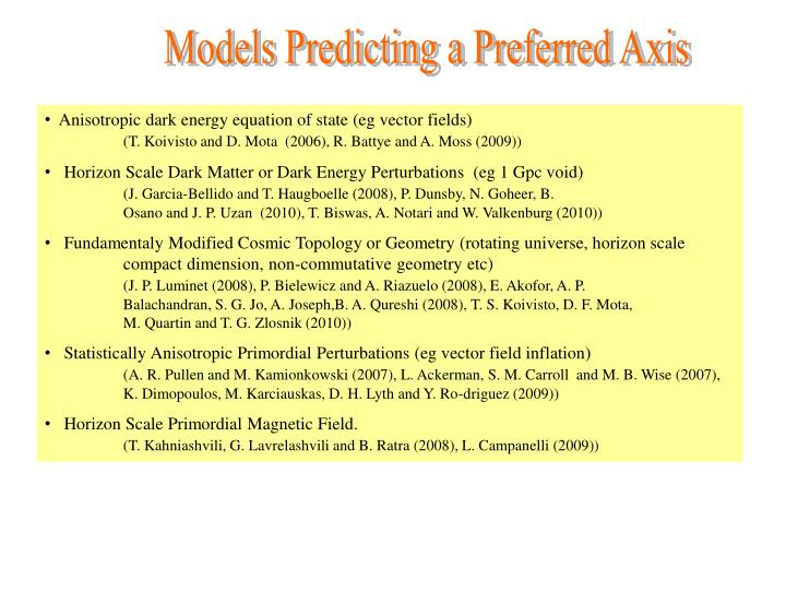 Models Predicting a Preferred Axis