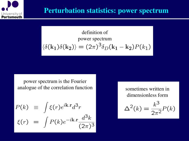 Perturbation statistics: power spectrum